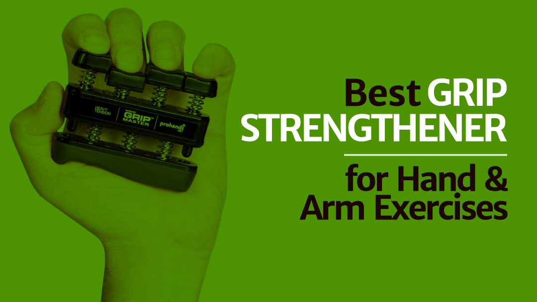 Best-Grip-Strengthener-for-Hand-and-Arm-Exercises